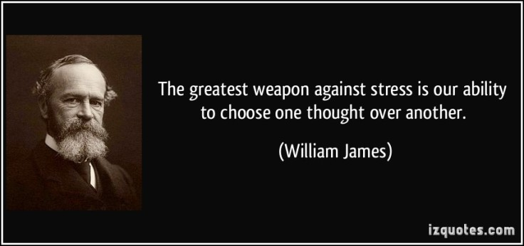 quote-the-greatest-weapon-against-stress-is-our-ability-to-choose-one-thought-over-another-william-james-93506